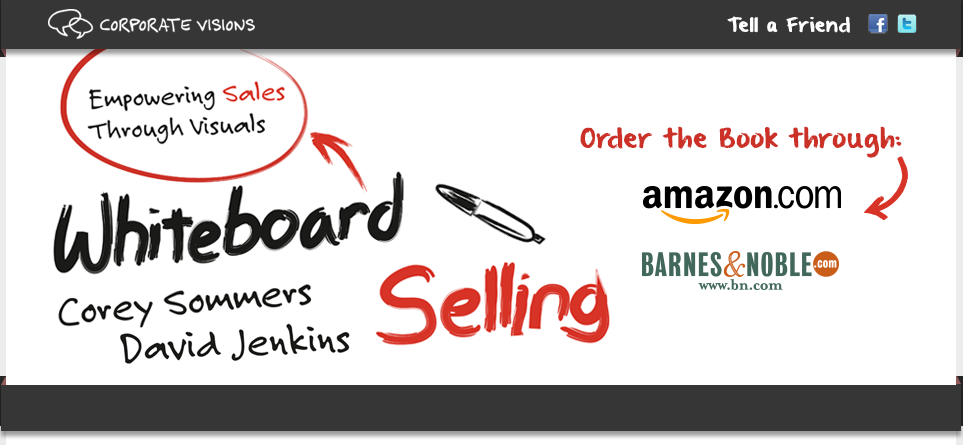 Whiteboard Selling: Empowering Sales Through Visuals by Corey Sommers and David Jenkis - Order the Book!